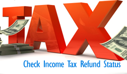 Check Income Tax Refund Status